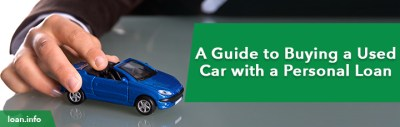 A Guide to Buying a Used Car with a Personal Loan - Loan.info