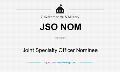 JSO NOM - Joint Specialty Officer Nominee in Governmental & Military by AcronymsAndSlang.com