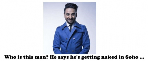 Top India comic Vir Das entices Soho crowd with laughs and nudity…(don't ask us!)