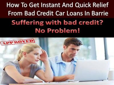 Get Quick And Instant Relief from Bad Credit Car Loans in Barrie |authorSTREAM