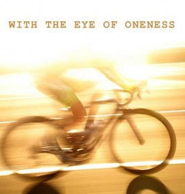 With the Eye of Oneness