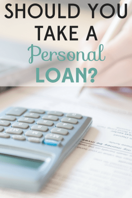 Should You Take a Personal Loan? Here is what you need to know first.
