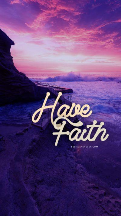 Have Faith - Believers4ever.com
