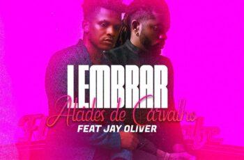 Alcides de Carvalho - Lembrar (feat. Jay Oliver)
