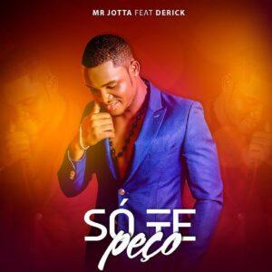 Mr. Jotta - Só Te Peço (feat. Derick)