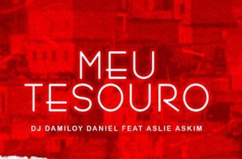 Dj Damiloy Daniel - Meu Tesouro (feat. Aslie Askim)