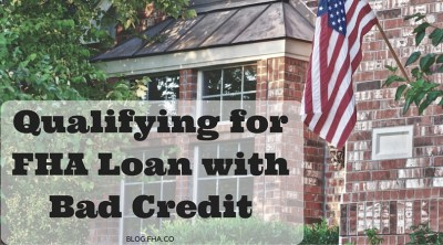 2018 Qualifying for FHA Loan with Bad Credit - FHA.co