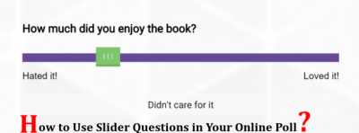 How to Use Slider Questions in Your Online Poll?