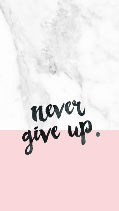 Free Desk Wallpaper // Never Give Up — Blog Society