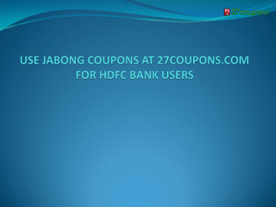 Jabong Coupons for HDFC Bank Users |authorSTREAM