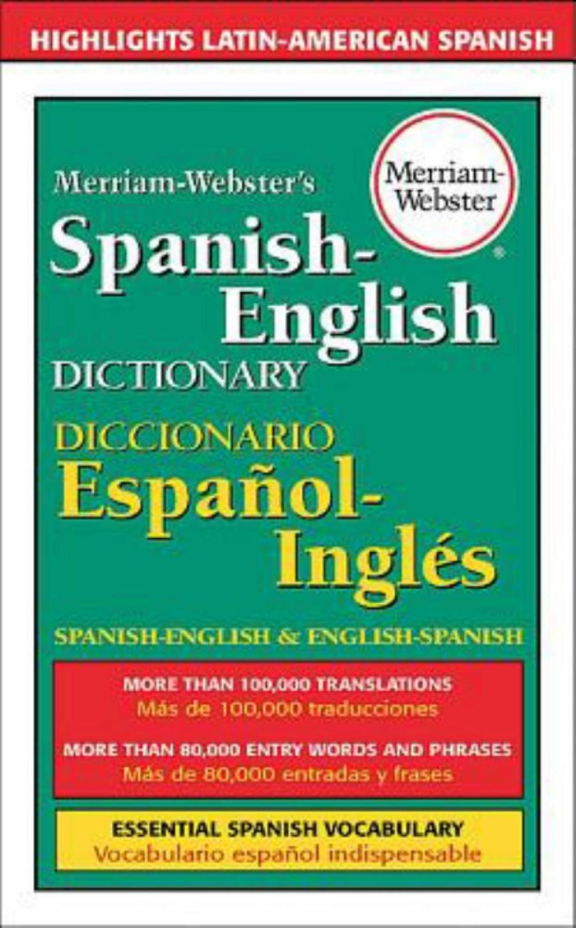 Merriam- Webster's Spanish-English Dictionary