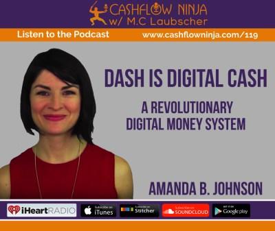 119: Amanda B. Johnson: Dash, A Revolutionary Digital Money System - Cashflow Ninja » Cashflow Ninja