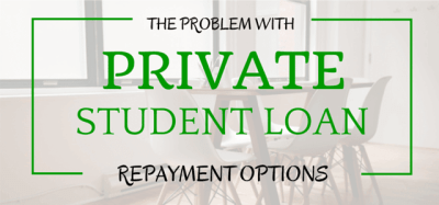 The Problem With Private Student Loan Repayment Options | Student Loan Hero