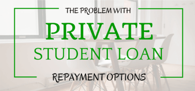 The Problem With Private Student Loan Repayment Options | Student Loan Hero