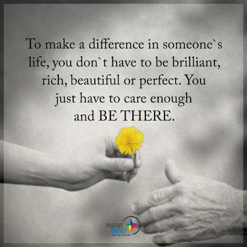 To Make a Difference in Someone s Life To make a difference in someones life