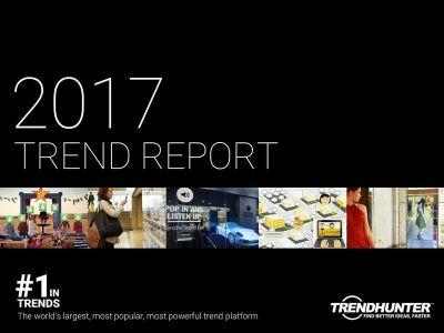 Trend Hunter's 2017 Trend Report : 2017 Trend Report