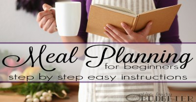 Simple Meal Planning for Beginners - Step-by-Step Instructions - The Busy Budgeter