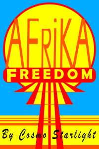 "Cosmo Starlight's latest novel ""Freedom Afrika"""