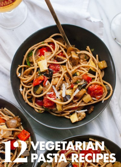 12 Vegetarian Pasta Recipes - Cookie and Kate