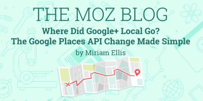 Where Did Google+ Local Go? The Google Places API Change Made Simple - Moz