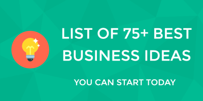 Business Ideas: Which Of These 75+ Will You Start Today?