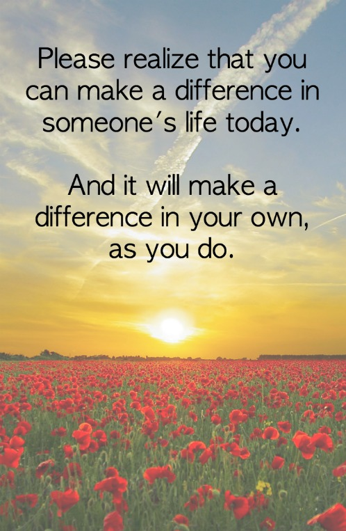 How To Make A Difference For Others  And For You   Dr  Margaret     Please realize that you can make a difference in someone s life today  And  it will