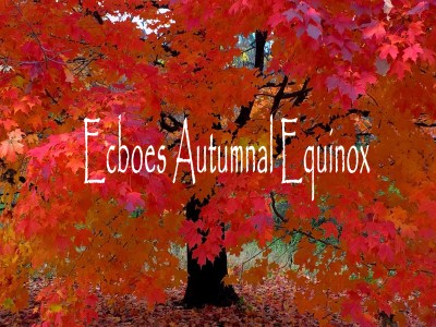 Friday, September 21st, 2018: Autumnal Equinox – Echoes