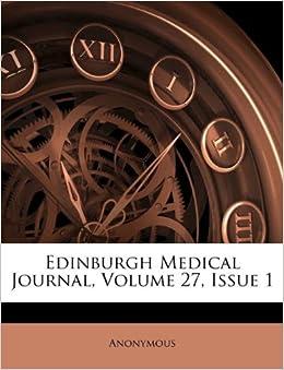 Edinburgh Medical Journal, Volume 27, Issue 1: Anonymous: 9781173338596: Amazon.com: Books