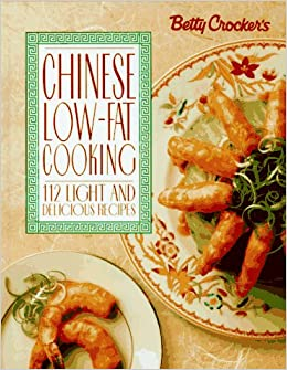 Betty Crocker's Chinese Low-Fat Cooking (Betty Crocker Home Library): Betty Crocker ...