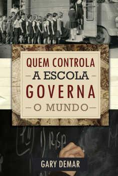 Quem controla a escola governa o mundo | Monergismo