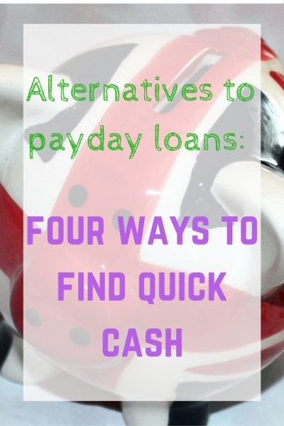 alternatives-to-payday-loans-four-ways-to-find-quick-cash-1 - EmmaDrew.Info