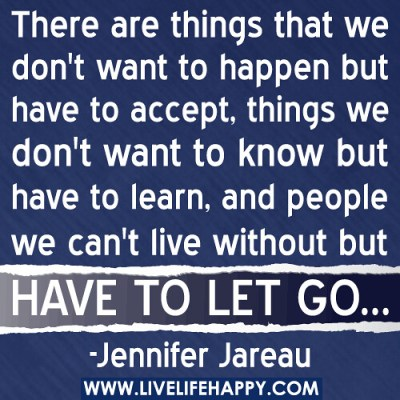 There Are Things We Don't Want To Happen - Live Life Happy