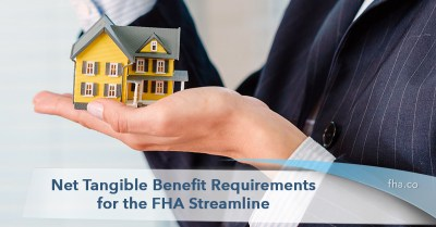 2019 Net Tangible Benefit Requirements for the FHA Streamline - FHA.co
