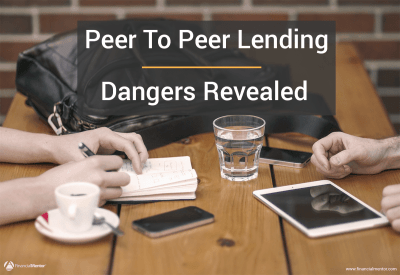 Peer To Peer Lending Review - Dangers Revealed