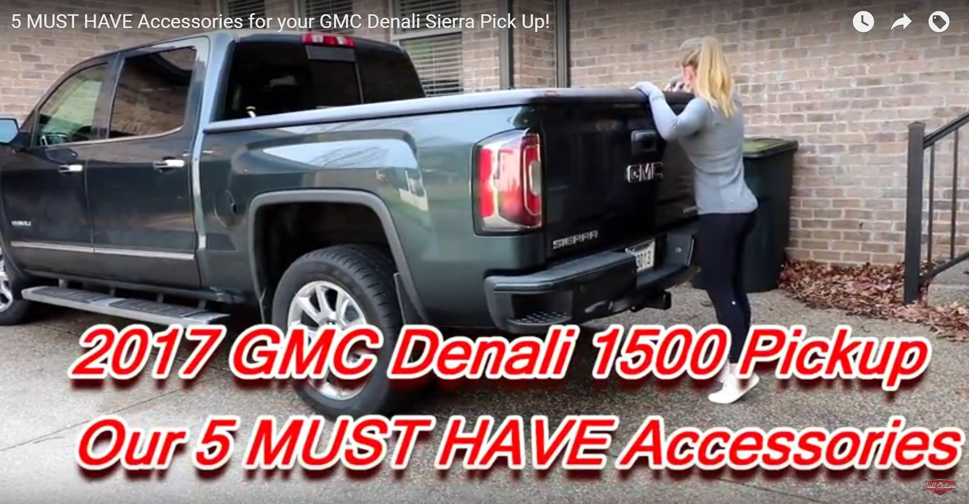 5 MUST HAVE Accessories for your GMC Denali Sierra Pick Up    Full     5 MUST HAVE Accessories for your GMC Denali Sierra Pick Up