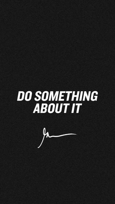 Do something about it - GaryVee Wallpapers