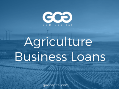 Agriculture Business Loans: Financing For Agricultural Food Producers – GUD Capital