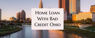 Home Loan With Bad Credit Ohio And Low Credit Scores