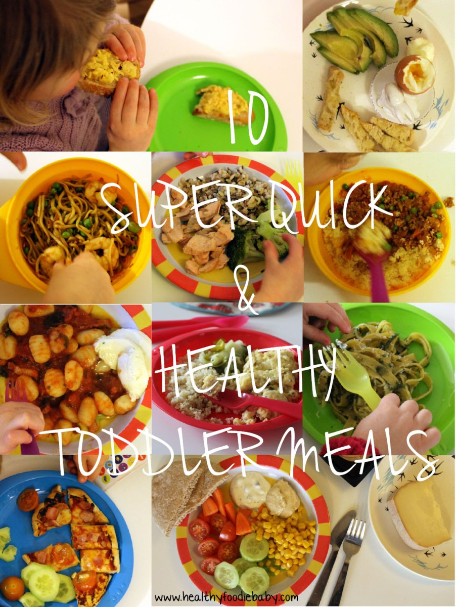 10 Super Quick & Healthy Toddler Meals – Healthyfoodiebaby
