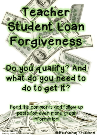 Teacher Student Loan Forgiveness - Hojo's Teaching Adventures