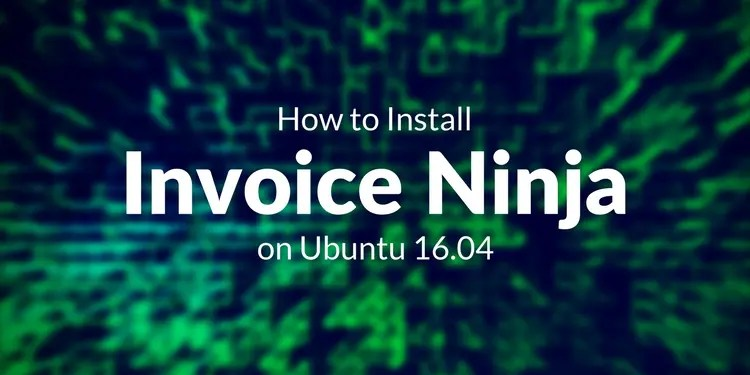 How to Install Invoice Ninja on Ubuntu 14 04