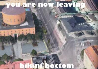 You are now leaving bikini bottom