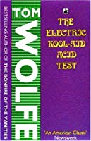 The Electric Kool-Aid Acid Test by Tom Wolfe — Reviews ...