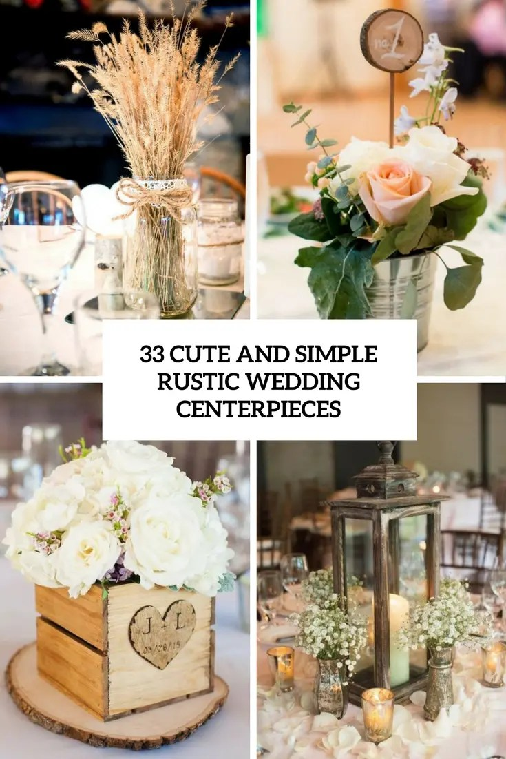 rustic wedding centerpieces rustic wedding centerpieces 33 Cute And Simple Rustic Wedding Centerpieces