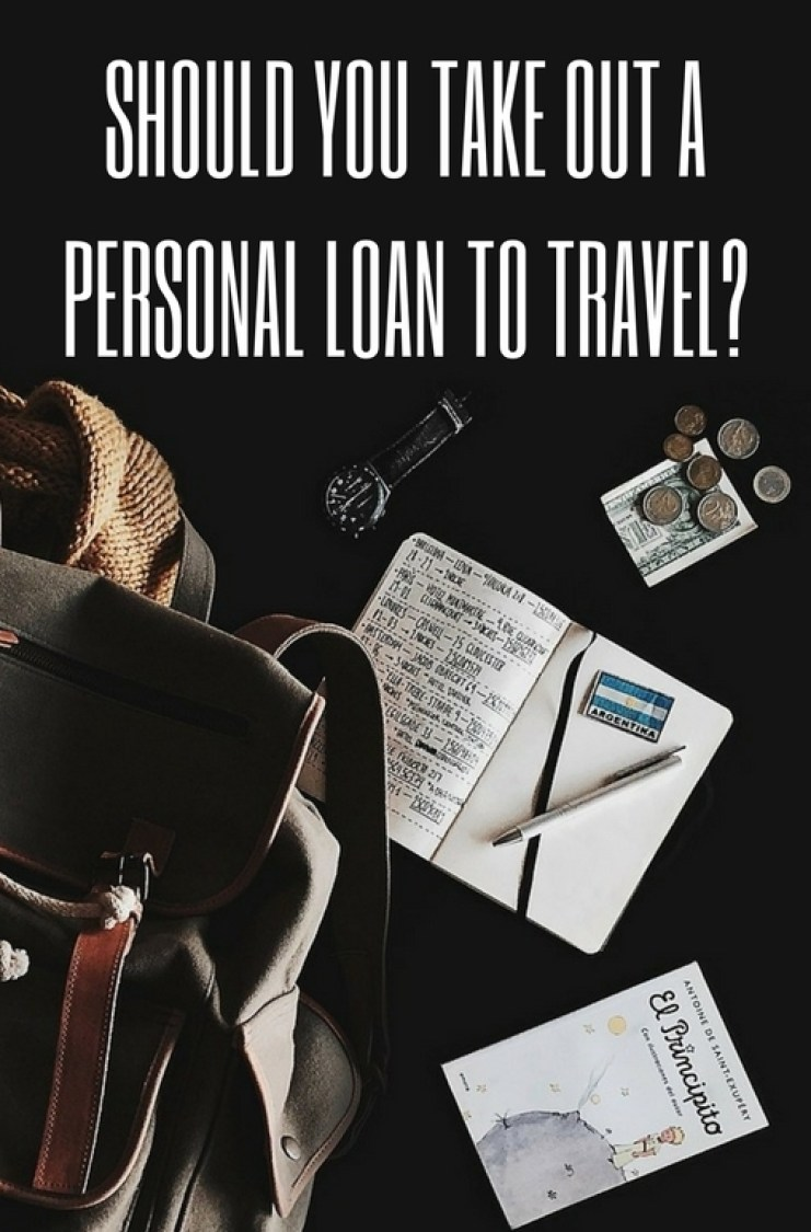 Should You Take Out a Personal Loan to Travel? - Mapping Megan