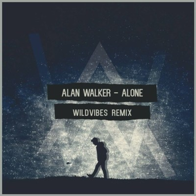 Alan Walker - Alone (WildVibes Remix) *SUPPORTED BY TIËSTO ...