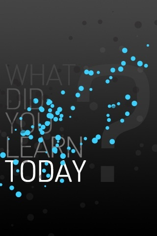 What Did You Learn Today? iPhone Wallpaper | iDesign iPhone