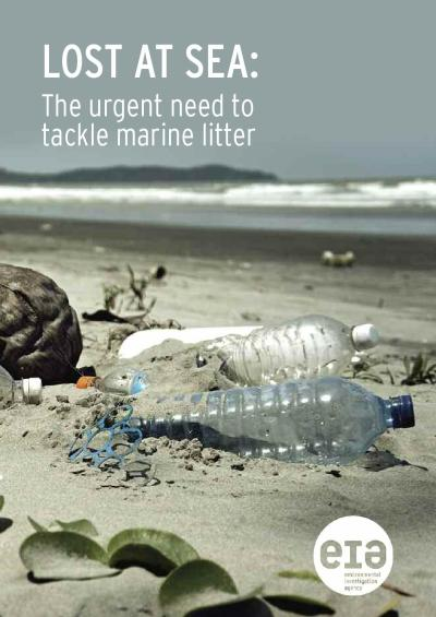 Lost at Sea: The urgent need to tackle marine litter by Environmental Investigation Agency - Issuu