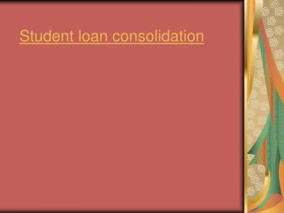 PPT - Student loan consolidation PowerPoint Presentation - ID:4579