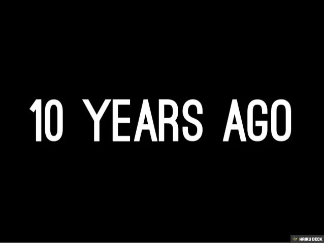 10 Years Ago
